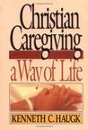 Christian Caregiving: A Way of Life