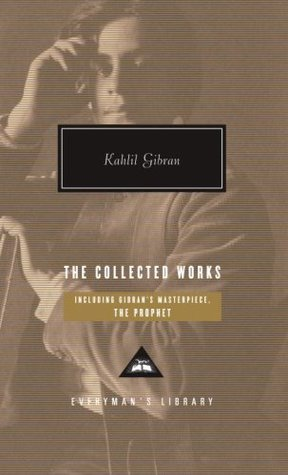 The Collected Works by Kahlil Gibran