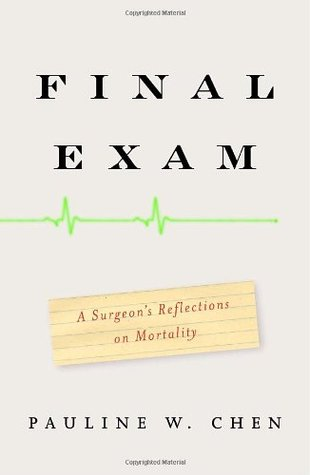 Final Exam: A Surgeons Reflections on Mortality