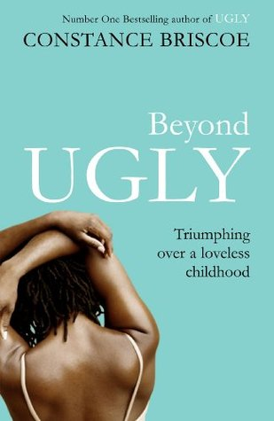 Beyond Ugly. Constance Briscoe