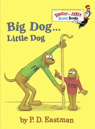 Big Dog . . . Little Dog by P.D. Eastman