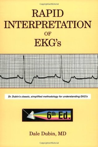 Rapid Interpretation of EKG's by Dale Dubin