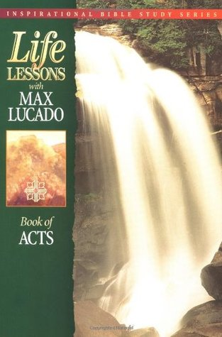 Life Lessons with Max Lucado: Book Of Acts