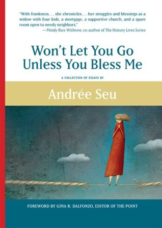 Won't Let You Go Unless You Bless Me by Andree Seu