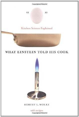 What Einstein Told His Cook by Robert L. Wolke