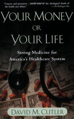 Your Money or Your Life by David M. Cutler