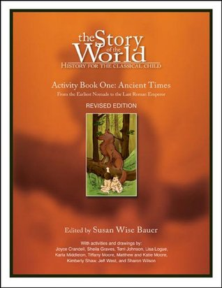 The Story of the World: Activity Book One: Ancient Times: From the Earliest Nomads to the Last Roman Emperor
