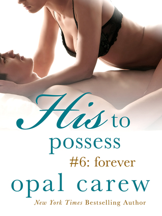 Forever (His to Possess, #6)