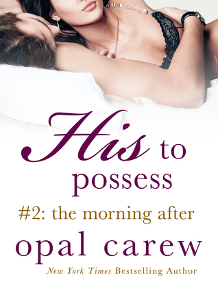 The Morning After (His to Possess, #2)