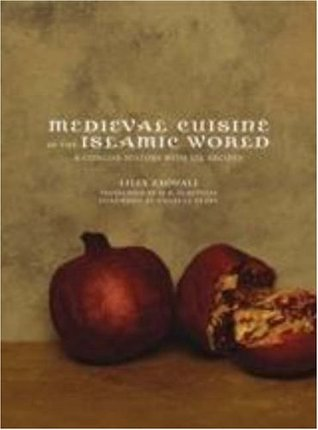 Medieval Cuisine of the Islamic World by Lilia Zaouali