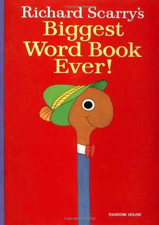 Richard Scarry's Biggest Word Book Ever!