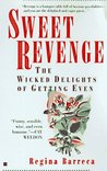 Sweet revenge: the wicked delights of getting even