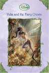 Vidia and the Fairy Crown by Laura Driscoll