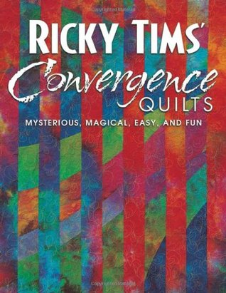 Ricky Tims' Convergence Quilts by Ricky Tims