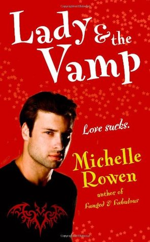 Lady & the Vamp by Michelle Rowen