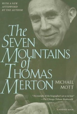 The Seven Mountains of Thomas Merton by Michael Mott