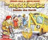 Inside the Earth (The Magic School Bus, #2)