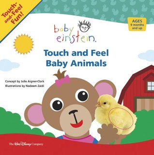 Touch and Feel Baby Animals by Julie Aigner-Clark