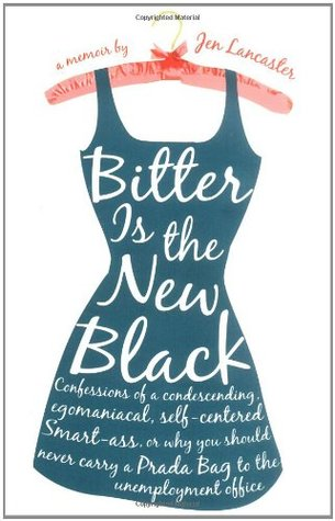 Bitter is the New Black by Jen Lancaster