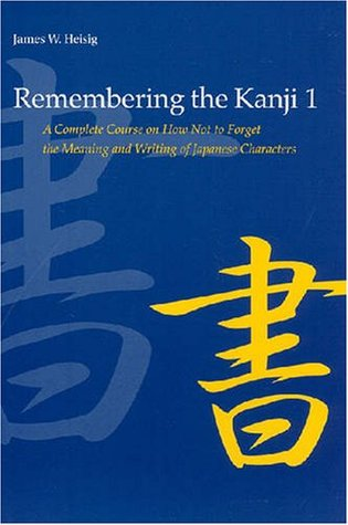 Remembering the Kanji, Vol. 1 by James W. Heisig