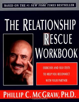 The Relationship Rescue Workbook by Phillip C. McGraw