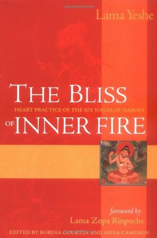The Bliss of Inner Fire by Lama Thubten Yeshe