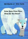 Polar Bear, Polar Bear, What Do You Hear? by Bill Martin Jr.