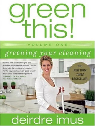 Green This! by Deirdre Imus