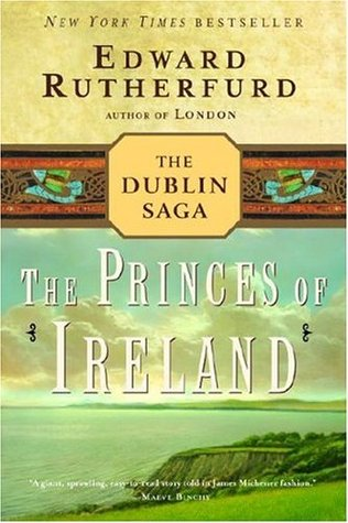 The Princes of Ireland by Edward Rutherfurd