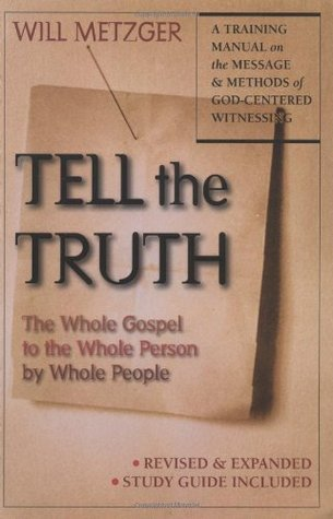 Download free Tell the Truth: The Whole Gospel to the Whole Person by Whole People by Will Metzger ePub