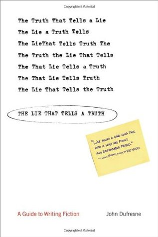 The Lie That Tells a Truth by John Dufresne