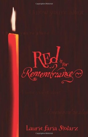 Red is for Remembrance by Laurie Faria Stolarz