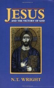 Jesus and the Victory of God by N.T. Wright