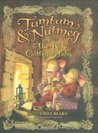 Tumtum & Nutmeg: The Rose Cottage Tales (Tumtum and Nutmeg, #4-6)