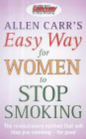Allen Carr's Easy Way for Women to Stop Smoking by Allen Carr