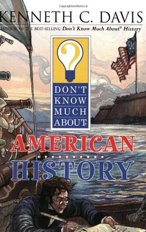Don't Know Much About American History by Kenneth C. Davis