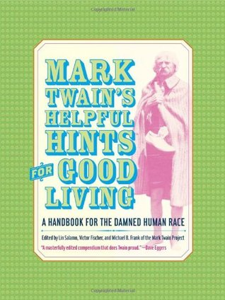 Helpful Hints for Good Living by Mark Twain
