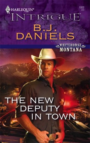 The New Deputy in Town by B.J. Daniels