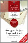 Managing Projects Large and Small: The Fundamental Skills for Delivering on Budget and on Time