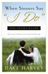 """When Sinners Say """"I Do"""": The Study Guide"""