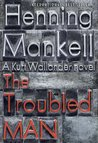 The Troubled Man (Wallander, #10)