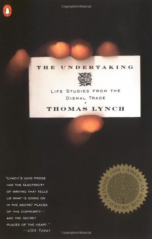 The Undertaking by Thomas Lynch