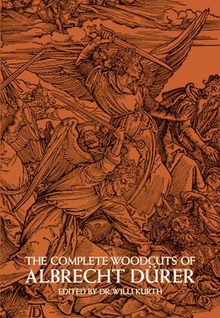 The Complete Woodcuts of Albrecht Dürer by Albrecht Dürer