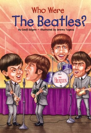 Who Were the Beatles? by Geoff Edgers