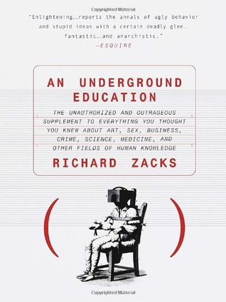 An Underground Education by Richard Zacks