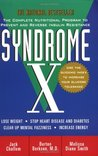 Syndrome X: The Complete Nutritional Program to Prevent and Reverse Insulin Resistance