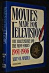 Movies Made for Television: The Telefeature and the Mini-Series, 1964-1986