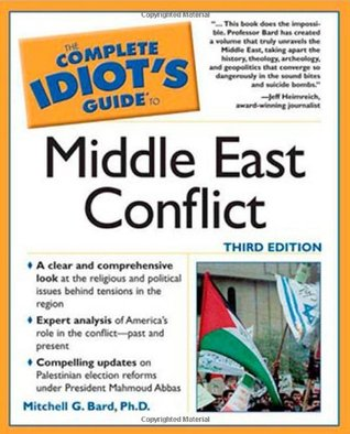 The Complete Idiot's Guide to Middle East Conflict by Mitchell G. Bard