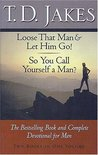 Loose That Man & Let Him Go! / So You Call Yourself a Man?