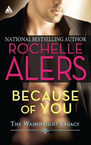 Because of You by Rochelle Alers